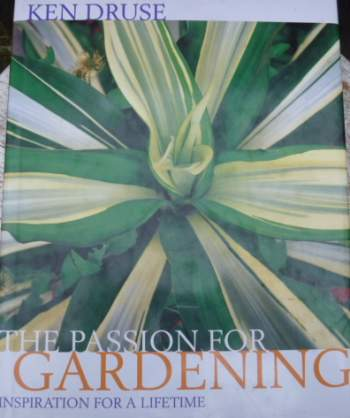 the passion for gardening by ken druse garden book review