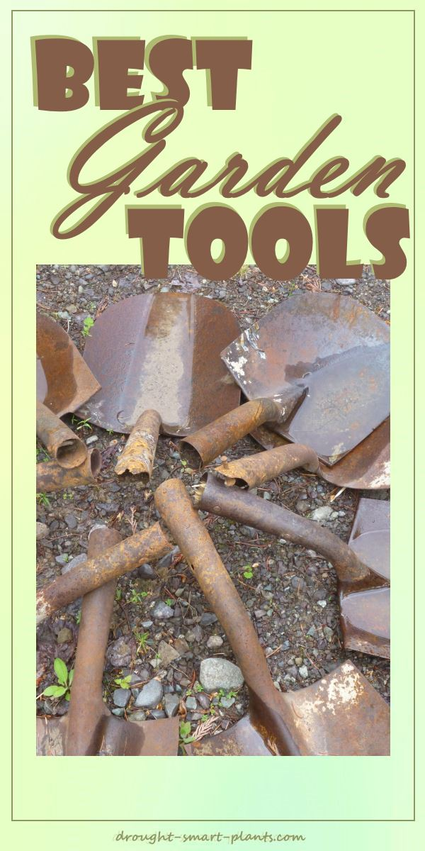 My favorite garden tools may be old and rusty...