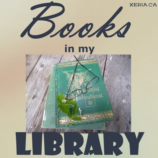 Books in my Library about gardens, plants and landscaping