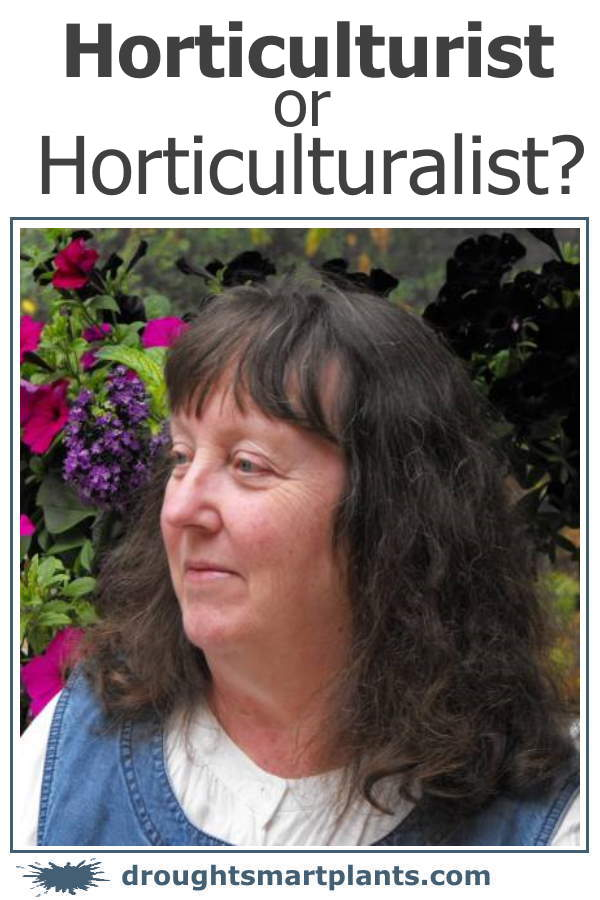 Is it 'horticulturalist' or 'horticulturist'?