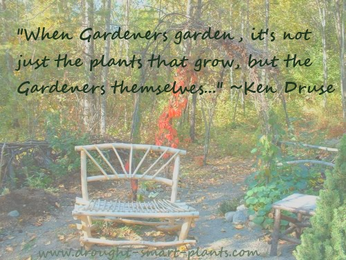 Ken Druse - When Gardeners Garden Quote