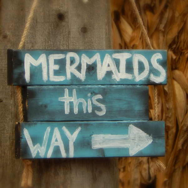 Mermaids This Way Sign